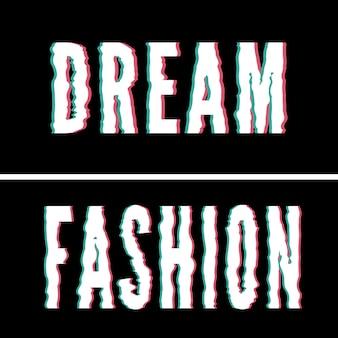 Slogan dream fashion, tipografia olografica e glitch, grafica per t-shirt, design stampato.