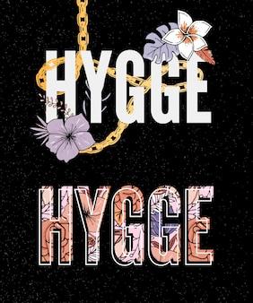 Slogan hygge. decorazione di fiori