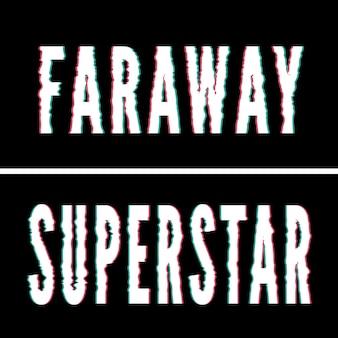 Slogan superstar faraway, tipografia olografica e glitch, grafica per t-shirt, design stampato.