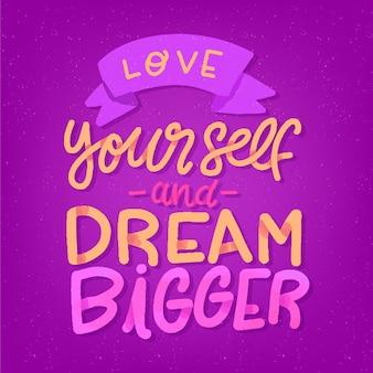 Sogna più grandi scritte di auto-amore