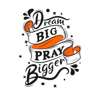 Sognare in grande prega più grande