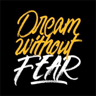 Sognare senza paura lettering citazione motivazionale