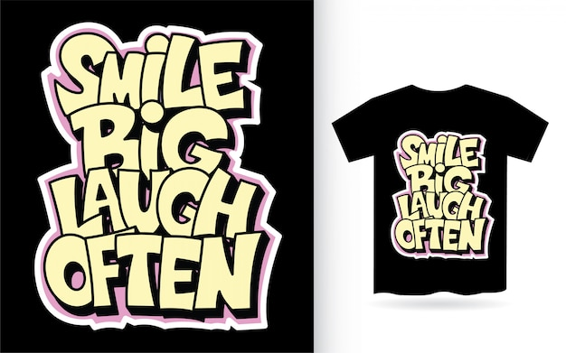Sorridi con una grande risata spesso scritte a mano con lo slogan per la maglietta