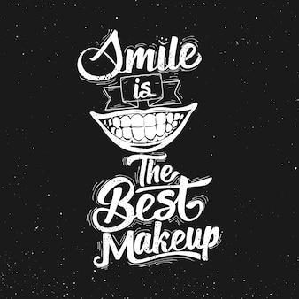 Sorriso è il miglior trucco. citazione di tipografia di lettering art
