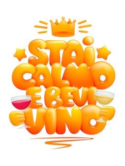 Stai calmo e bevi vino- mantieni la calma e bevi vino lingua italiana, cartone animato