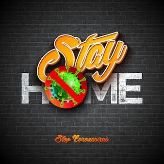 Stare a casa. arresta il coronavirus design con covid-19 virus e la lettera 3d sullo sfondo del muro di mattoni.