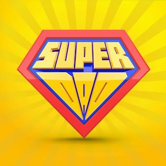 Super papà logo superdad. concetto di festa del papà. padre supereroe. stile comico.