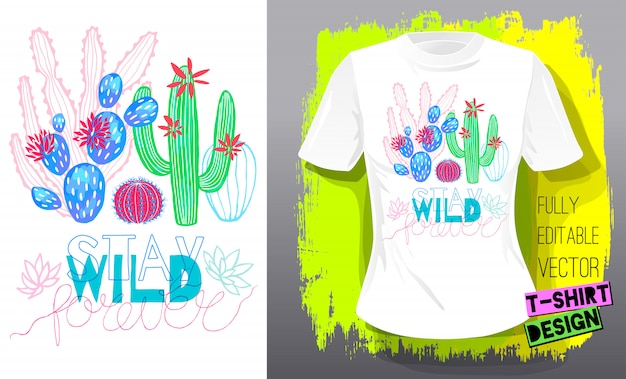 T-shirt colorata cactus con succulente cactus. slogan rimanere selvaggio lettering tipografia. design tessile alla moda di cactus tropicali alla moda. illustrazione disegnata a mano
