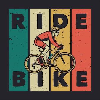 T-shirt design ride bike con uomo in sella a bicicletta illustrazione vintage