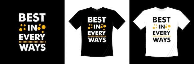 T-shirt design tipografico migliore in tutti i modi