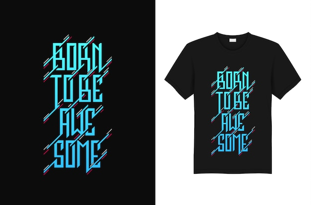 T shirt di born to be awesome typography