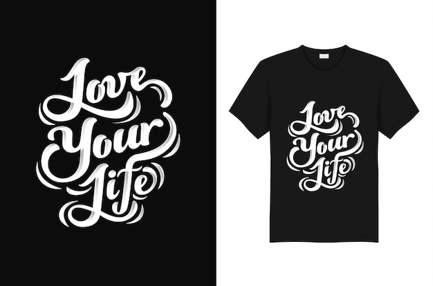 T-shirt love your life con slogan e design tipografico quote