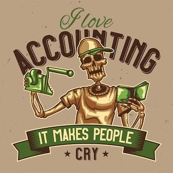 T-shirt o poster design con l'illustrazione di uno scheletro contabile.