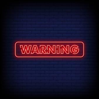 Testo di avvertimento insegne al neon