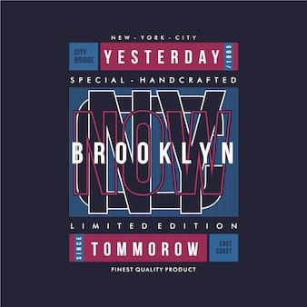 Testo di slogan di ieri ora domani con tipografia grafica di new york city per maglietta