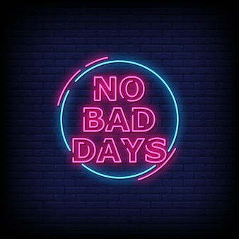 Testo di stile delle insegne al neon di no bad days