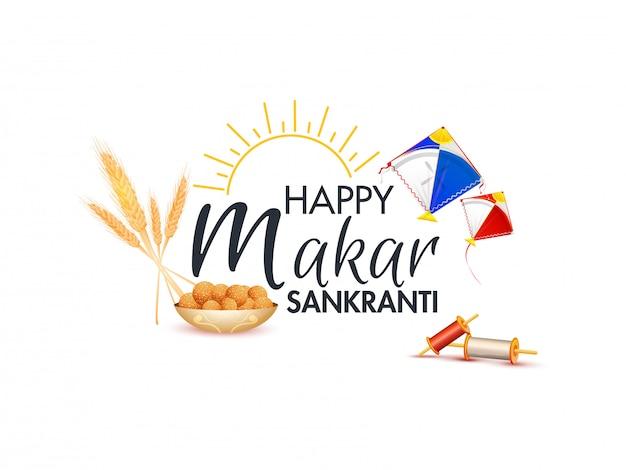 Testo felice di makar sankranti con sole, aquilone, bobina, spiga di grano e dolce indiano (laddu) su bianco per la celebrazione del festival.