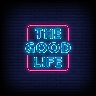 The good life neon signs style text
