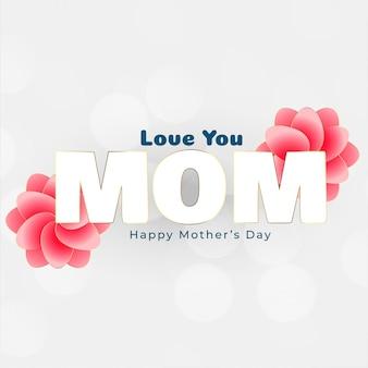 Ti amo messaggio di mamma per la festa della mamma felice