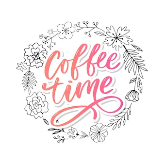 Time card del caffè. preventivo positivo disegnato a mano. calligrafia moderna a pennello. sfondo di lettere disegnate a mano illustrazione di inchiostro. slogan