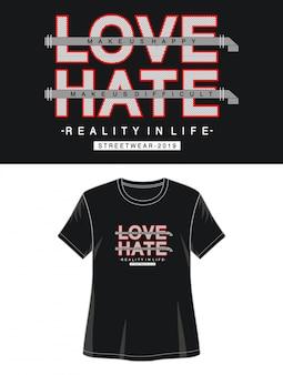 Tipografia amore odio per ragazza maglietta stampa