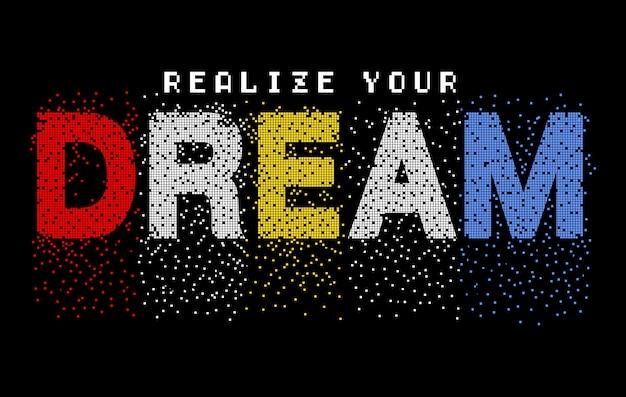 Tipografia da sogno per maglietta stampata