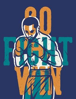 Tipografia di slogan di citazione di inscatolamento go fight win con il pugile