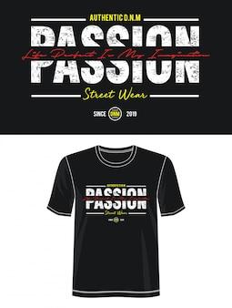 Tipografia passione per maglietta stampata