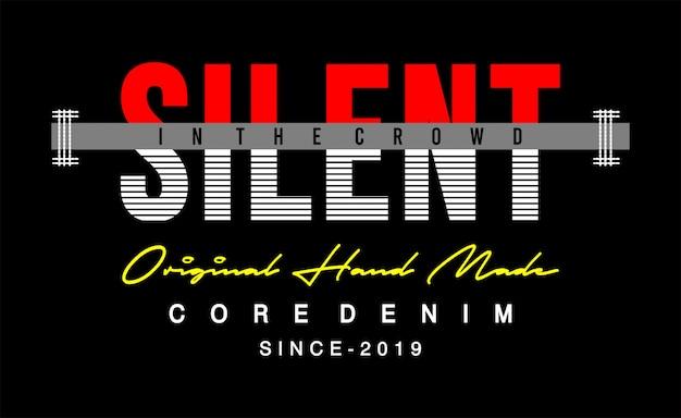 Tipografia silenziosa per maglietta stampata