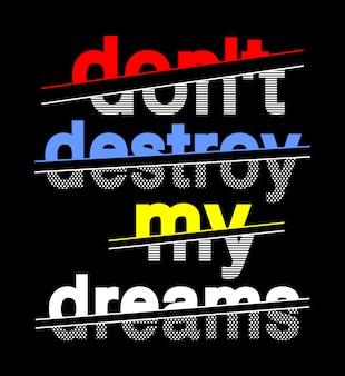 Tipografia sogni per maglietta stampata