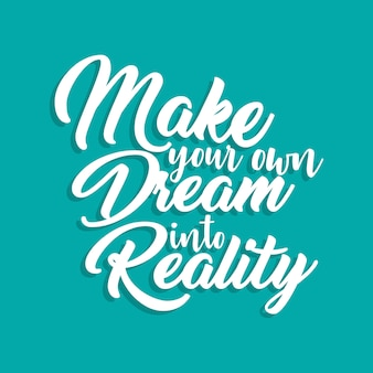 Trasforma il tuo sogno in realtà