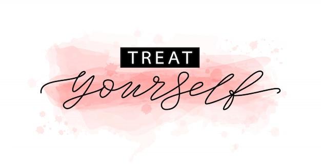 Trattare voi stessi. lettering
