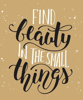 Trova la bellezza nelle piccole cose, la calligrafia