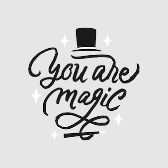 Tu sei magico lettering citazione motivazionale
