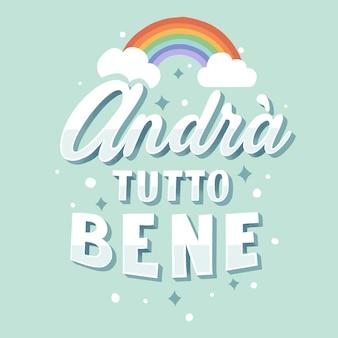 Tutto andrà bene lettering con arcobaleno illustrato