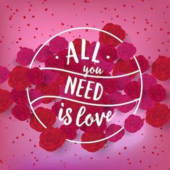 Tutto ciò di cui hai bisogno è amore lettering come timbro festivo creativo