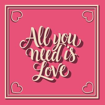 Tutto ciò di cui hai bisogno è amore lettering in cornice con cuori