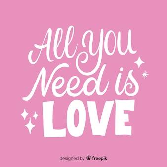 Tutto ciò di cui hai bisogno è lettering d'amore