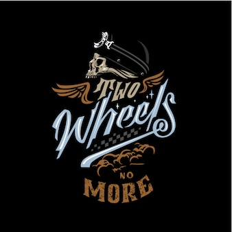 Two wheels no more motorcyle garage lettering