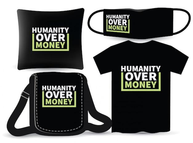 Umanità oltre denaro design per magliette e merchandising