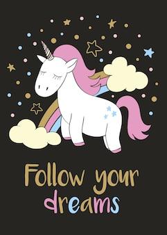 Unicorno magico carino in stile cartone animato con scritte a mano segui i tuoi sogni.