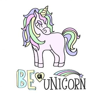 Unicorno rosa e sii un unicorno