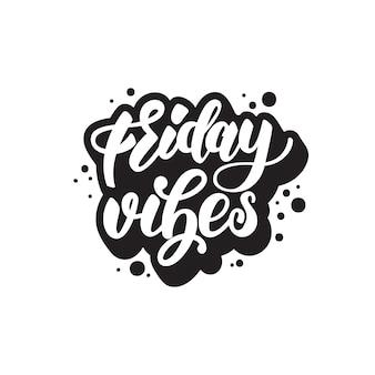 Venerdì vibes lettering design