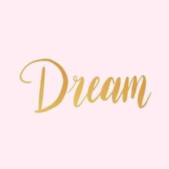 Vettore di stile di tipografia di formulazione di sogno