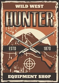 Vettore rustico del manifesto del contrassegno di hunter equipment shop del selvaggio west della pistola del fucile da caccia retro