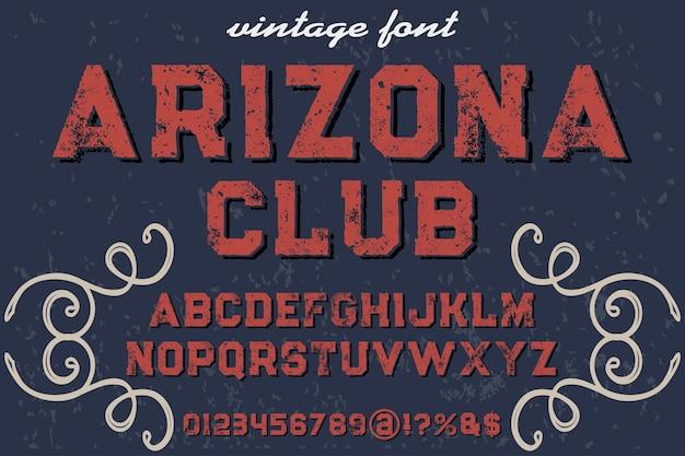 Vintage font carattere tipografia font design arizona club