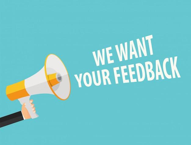 Vogliamo il tuo background di feedback. mano con megafono e discorso