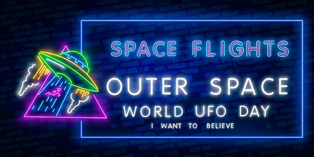 Voglio credere. giornata mondiale degli ufo. insegna al neon dello spazio esterno. voli spaziali