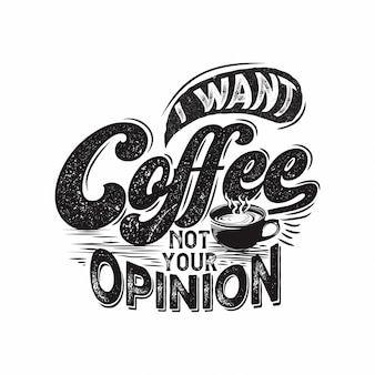 Voglio il caffè non è la tua opinione