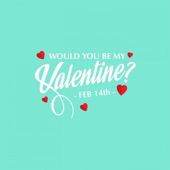Vuoi essere il mio san valentino con uno sfondo chiaro